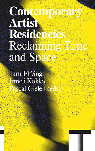 Book Cover: Contemporary Artist Residencies: Reclaiming Time and Space