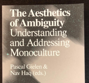 Book: 'The Aesthetics of Ambiguity. Understanding and Addressing Monoculture'