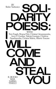 Book Cover: Solidarity Poiesis: I Will Come and Steal You