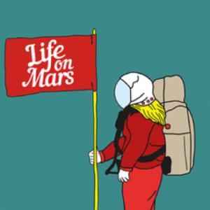 """Life on Mars  – """"Toward a metamorphosis?"""""""